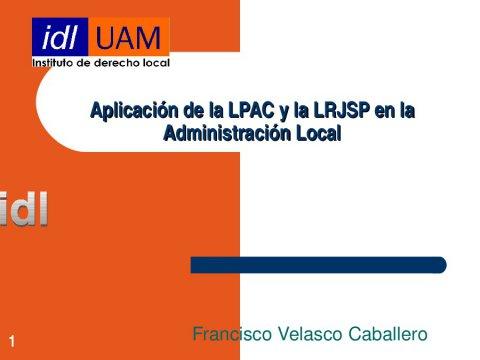 Retos da aplicación da nova lexislación - As Leis 39/2015 e 40/2015 do Procedemento Administrativo Común (LPAC) e do Réxime Xurídico do Sector Público (LRXSP)